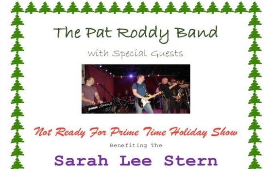 Pat Roddy Band Not Ready for Prime Time Holiday Show on December 15!